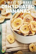 5 Ways to Dehydrate Bananas (Bonus: 4 Delicious Recipes to Use Them)