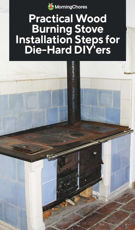 How To Install Wood Burning Stove Step By Step For Diyers