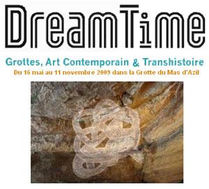DreamTime - Grottes, Art contemporain & Transhistoires - Mas d'Azil 2009