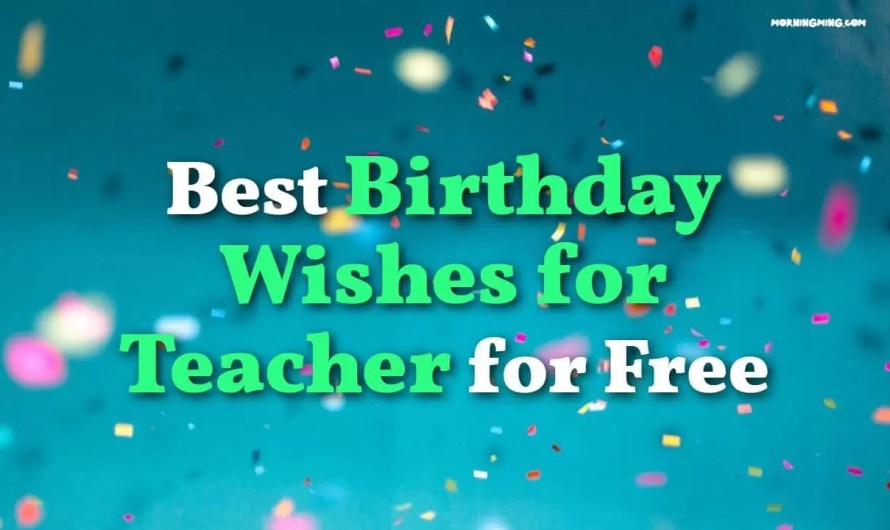 50+ Best Birthday Wishes for Teacher for Free