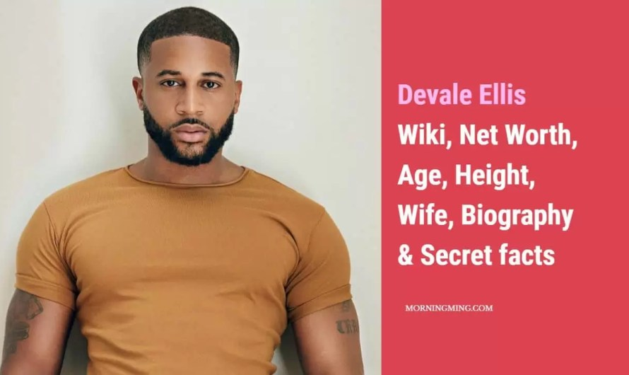 Devale Ellis Net Worth, Age, Height, Wife, Biography & Secret facts