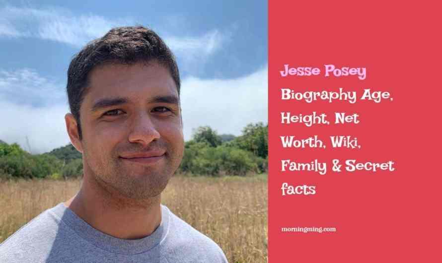 Jesse Posey Bio – Age, Height, Net Worth, Wiki, Family & Secret facts