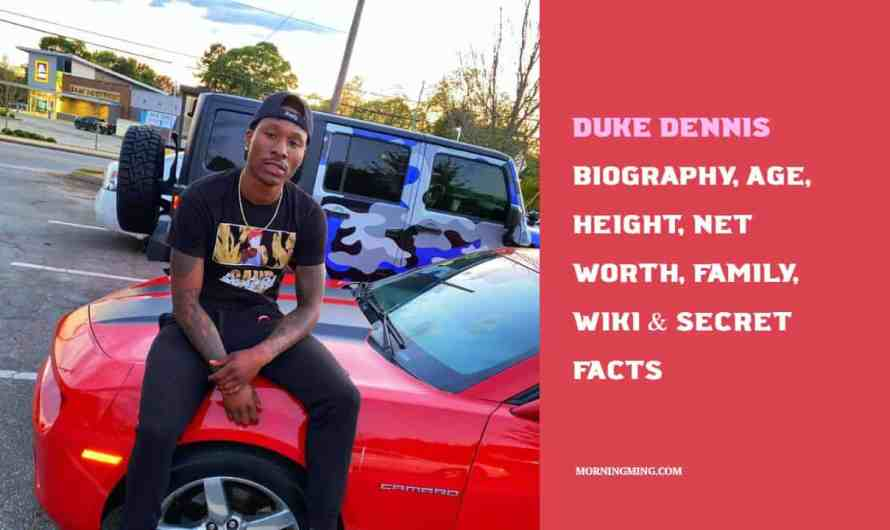 Duke Dennis Bio: Age, Height, Net Worth, Family, Wiki & Secret Facts