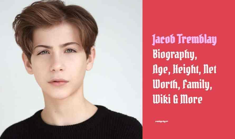 Jacob Tremblay Bio: Age, Height, Net Worth, Family, Wiki & More