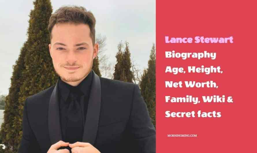 Lance Stewart Bio: Age, Height, Net Worth, Family, Wiki & Secret facts