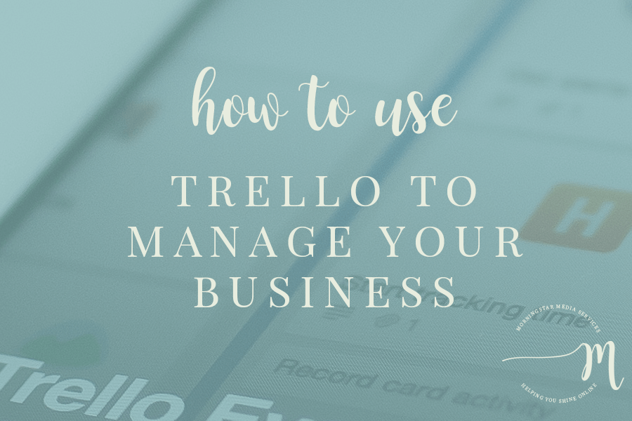 How To Use Trello to Manage Your Business
