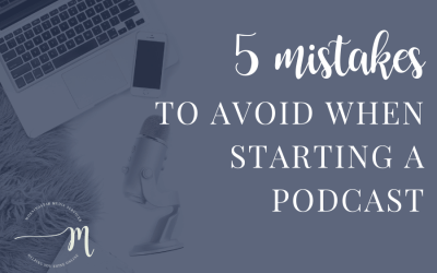 5 Mistakes to Avoid When Starting a Podcast