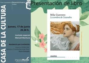 """PRESENTACIÓN DE LIBRO. """"La sombra de Casandra"""", de Mila Guerrero. 17 de junio. Casa de la Cultura @ Casa de la Cultura"""