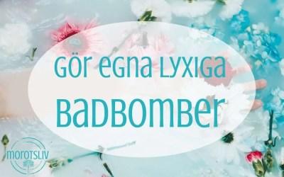 DIY – Lyxiga badbomber
