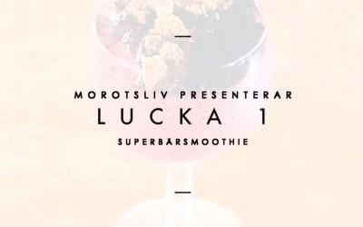 Lucka 1 – Superbärsmoothie