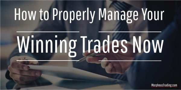 how to manage winning trades