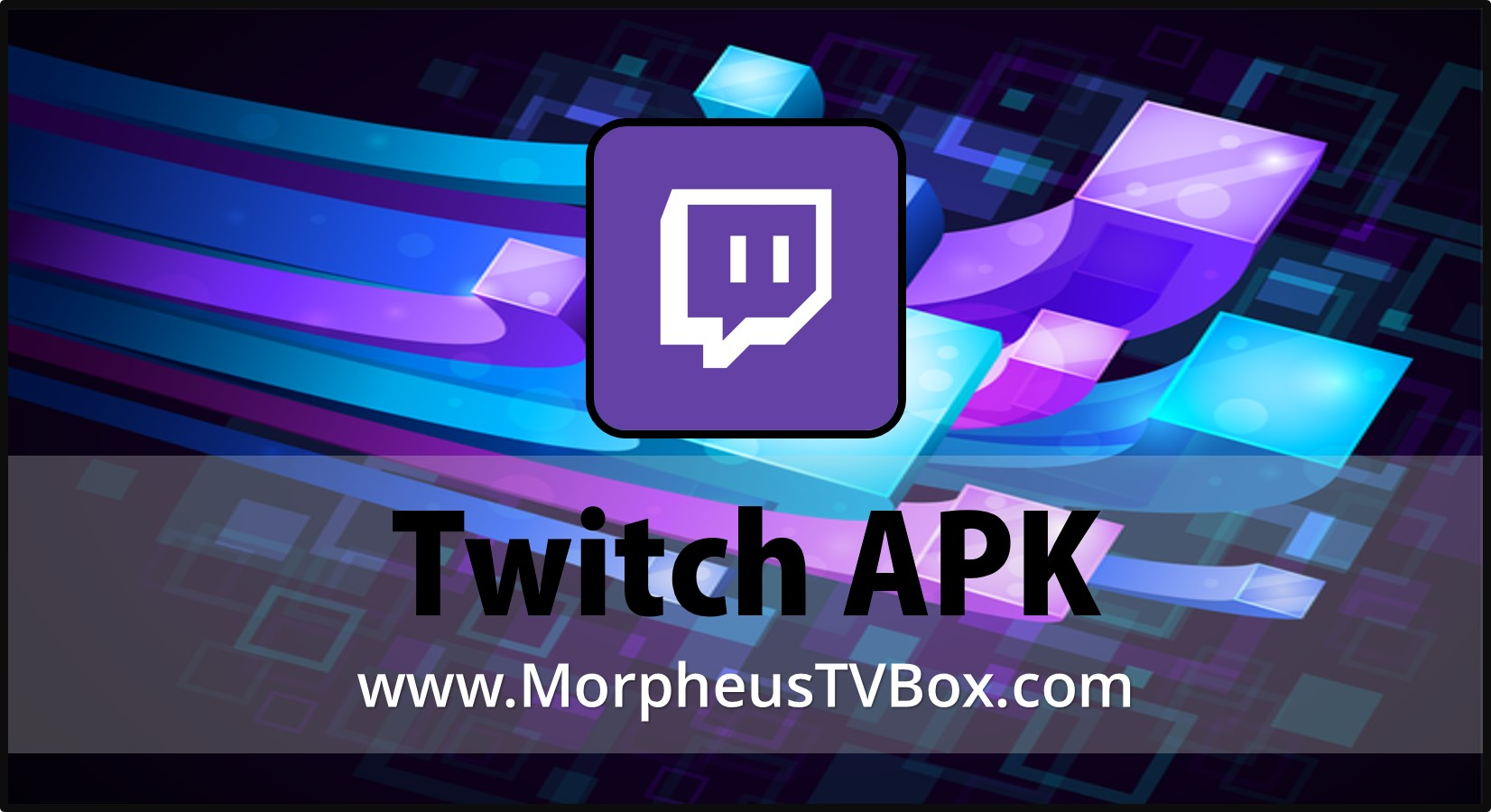 Twitch Apk 8.2.1 Free Download for any Android Device [32.27MB]