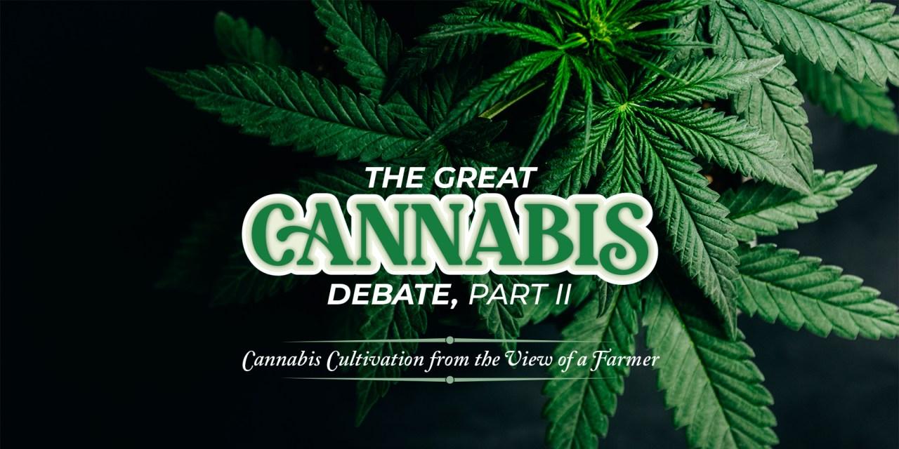 The Great Cannabis Debate, Part 2