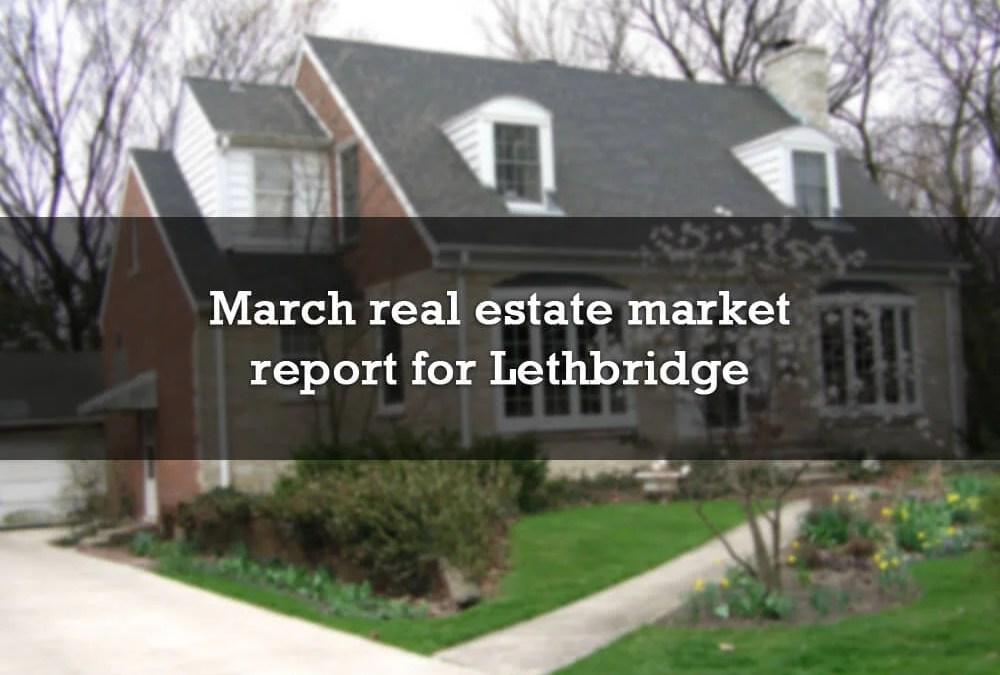 March real estate market report for Lethbridge