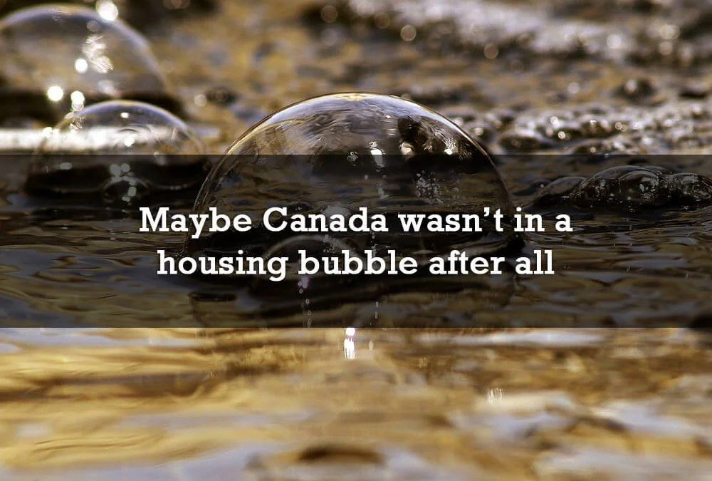 Maybe Canada wasn't in a housing bubble after all