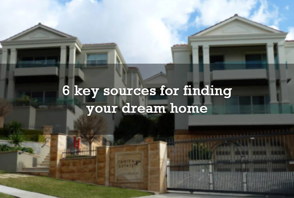 6 key sources for finding your dream home