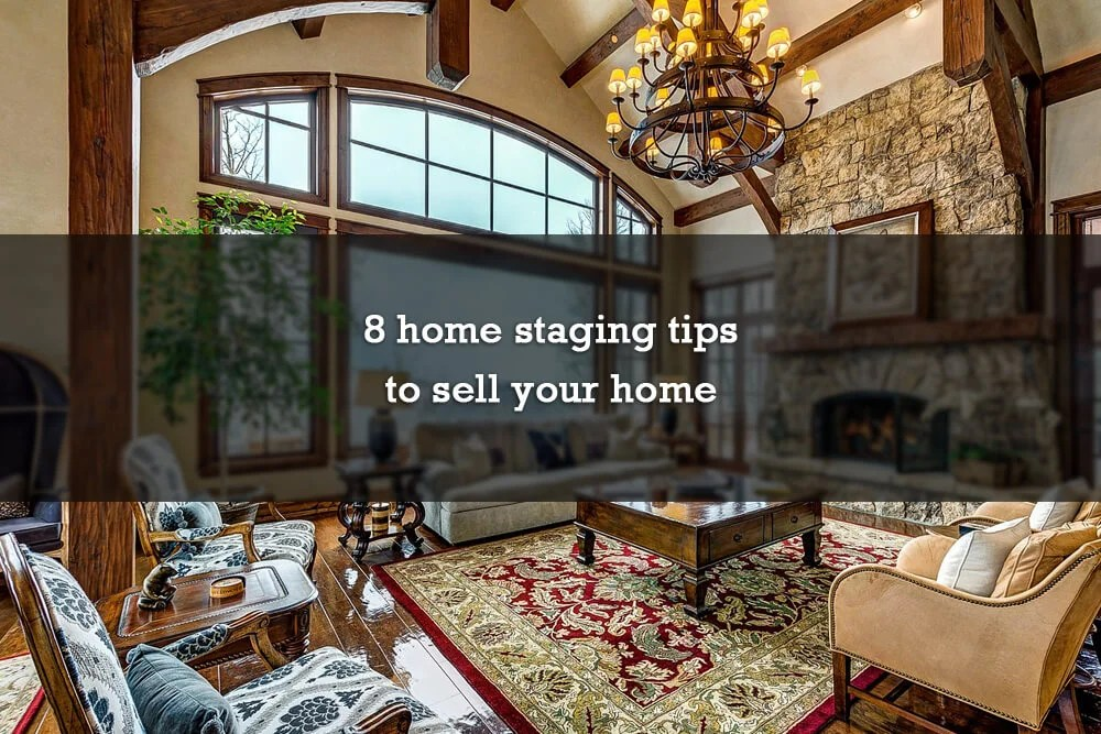 8 home staging tips to sell your home