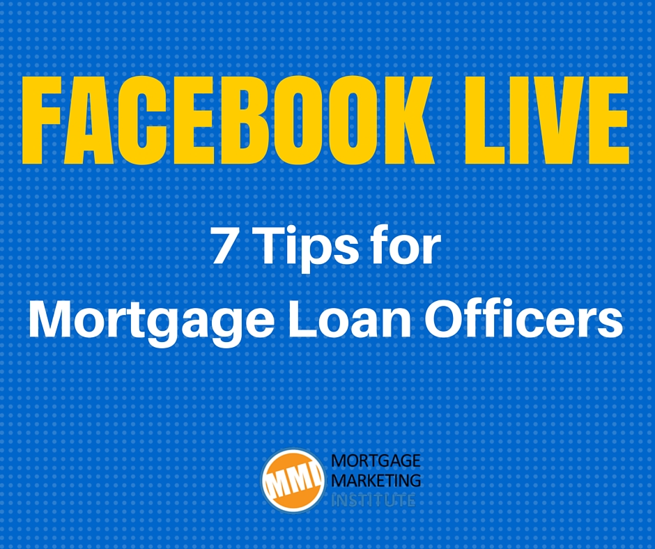 Facebook Live for Mortgage Loan Officers
