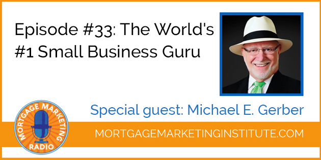 Ep #33: The World's #1 Small Business Guru