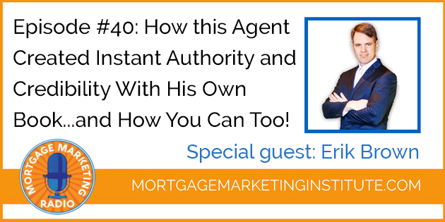 Ep# 40 How this Agent Created Instant Authority and Credibility With His Own Book