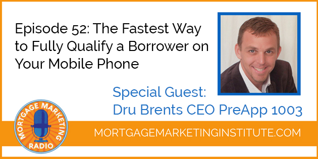 Ep #52: The Fastest Way to Qualify a Borrower on Your Mobile Phone