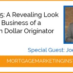 Ep #65: A Revealing Look Inside the Business of a $2.5 Billion Dollar Originator