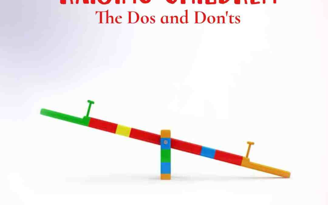 Raising Children: The Dos and Don'ts