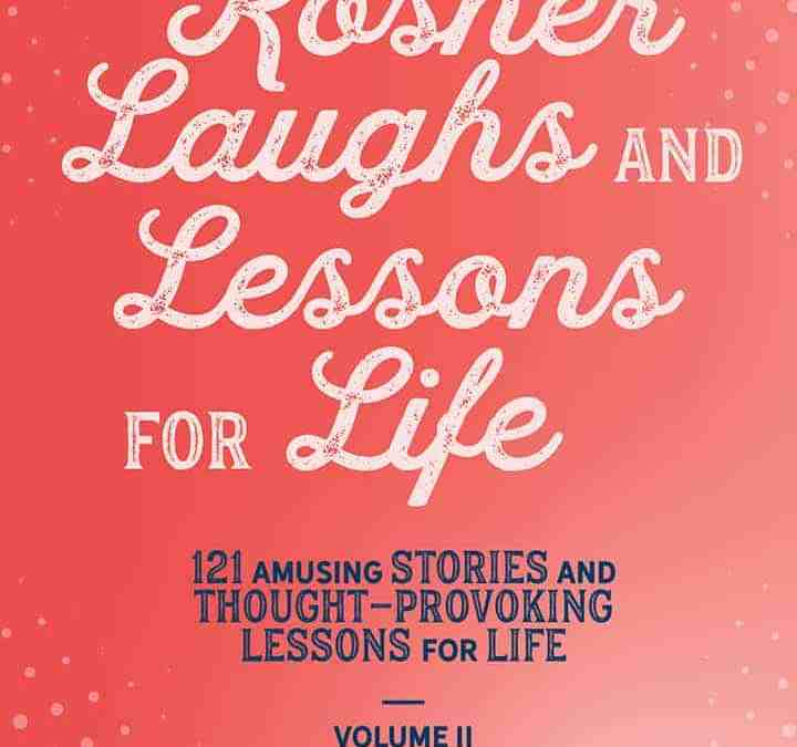 Kosher Laughs and Lessons For Life – Volume 2