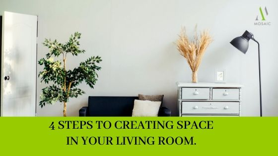 4 Steps To Create More Space In Your Living Room