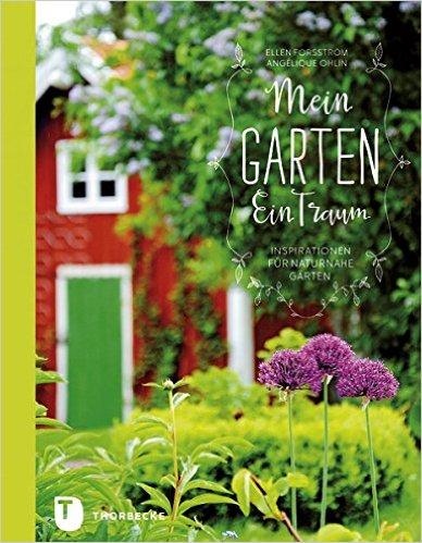 mein garten ein traum - inspiration für naturnahe gärten