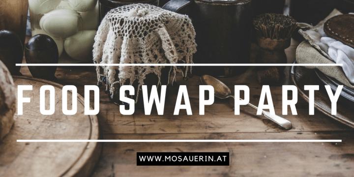 Köstlichkeiten für die Food Swap Party bei der Mosauerin
