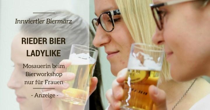 Innviertler Biermärz & die Mosauerin: Rieder Bier Ladylike