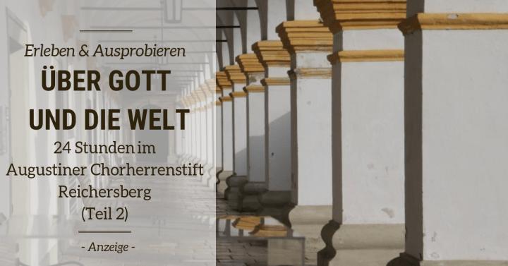 Über Gott und die Welt – 24 Stunden im Augustiner Chorherrenstift Reichersberg ( Teil 2: 20:00-10:00)
