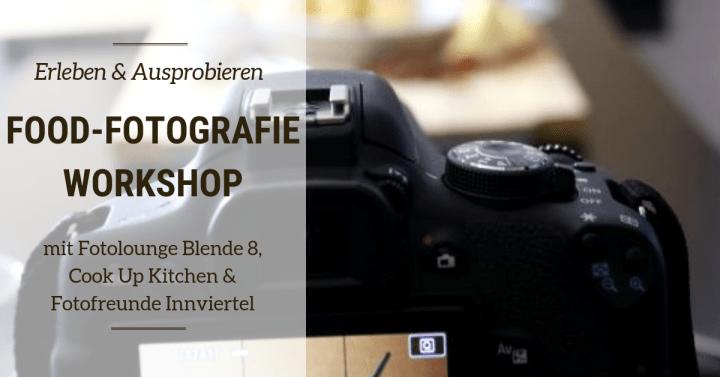 Food-Fotografie Workshop mit Fotolounge Blende 8, Cook Up Kitchen & Fotofreunde Innviertel