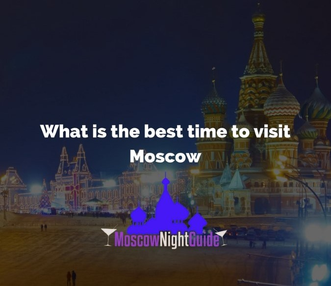 What is the best time to visit Moscow