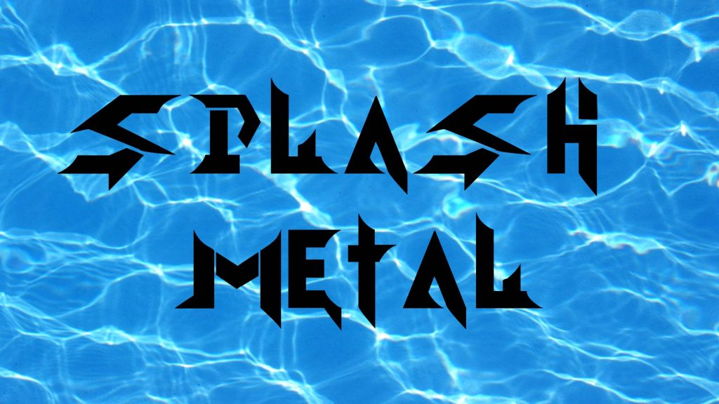 Splash Metal