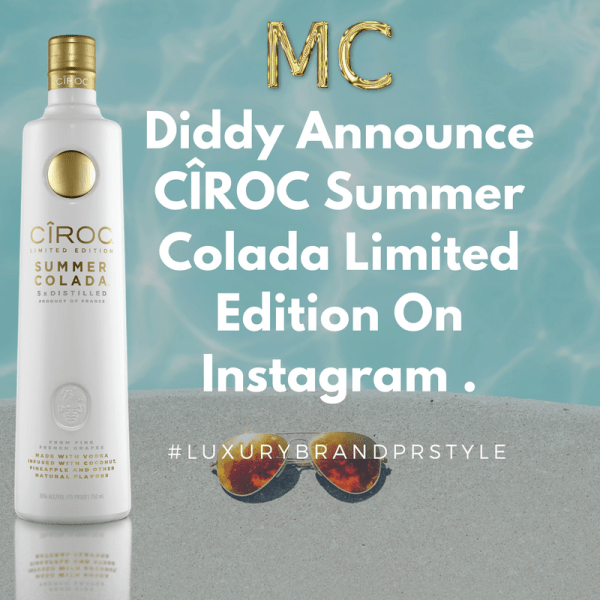 Diddy Announce CÎROC Summer Colada Limited Edition On Instagram MosnarCommunications