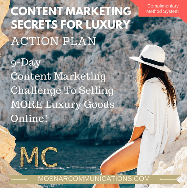 Content Marketing For Luxury training no charge Mosnar Communications