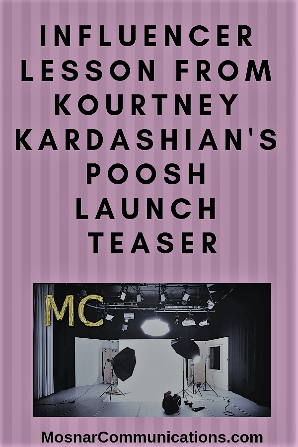 Influencer Lesson From Kourtney Kardashian's POOSH Launch Teaser Mosnar Communications