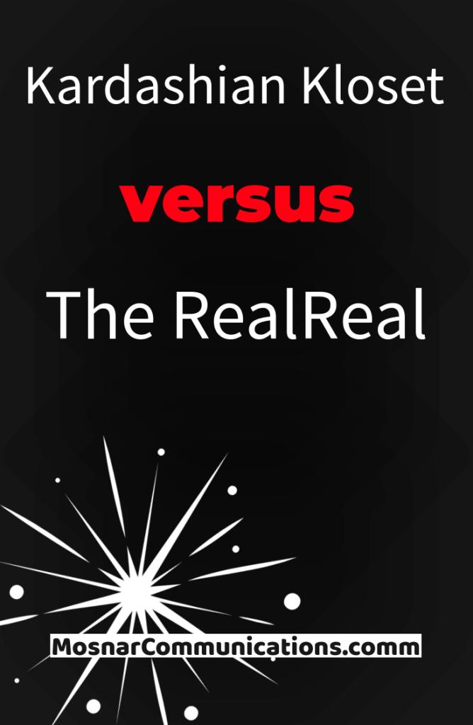 Kardashian-Kloset-versus-The-RealReal-Mosnar-Communications-