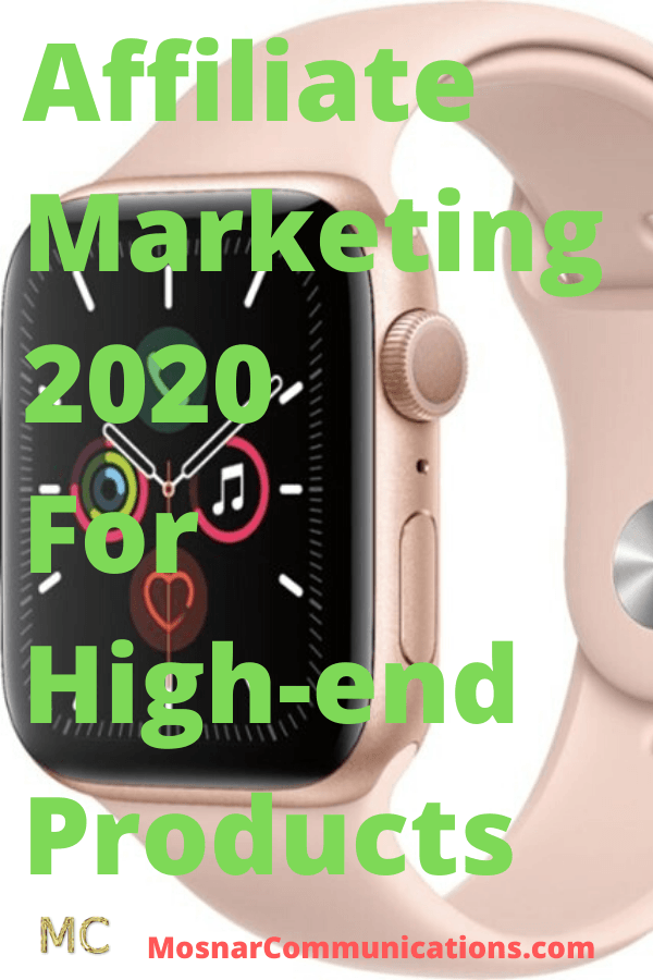 Affiliate-Marketing-2020-For-High-end-Products-Mosnar-Communications-