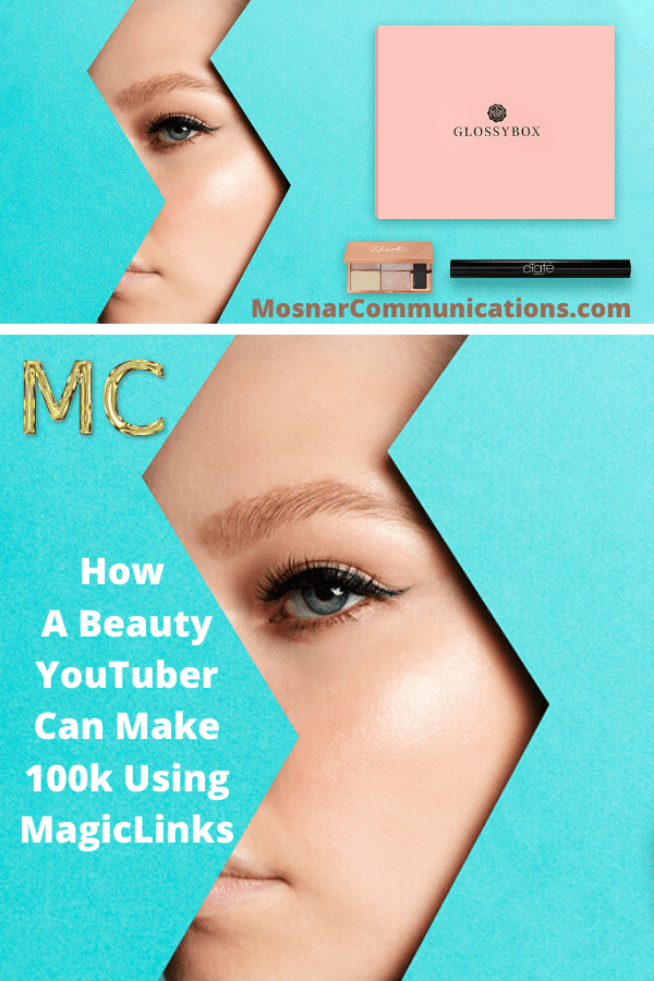 How-A-Beauty-YouTuber-Can-Make-100k-Using-MagicLinks-Mosnar-Communications-