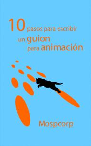 10 Pasos para escribir un guion para animación