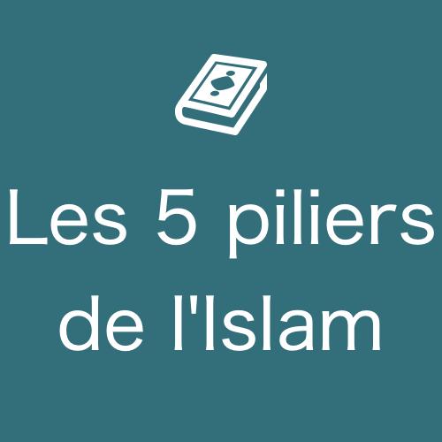 Les 5 piliers de l'Islam
