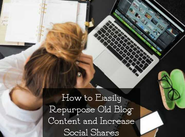 How to Repurpose Old Blog Posts