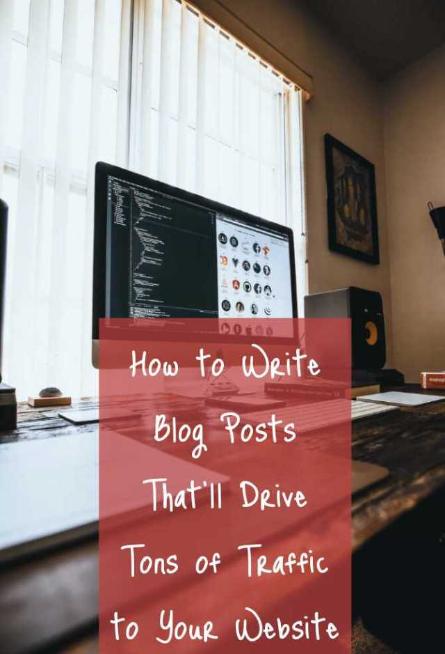 How to Write Stunning Blog Posts That'll Drive Tons of Traffic to Your Website