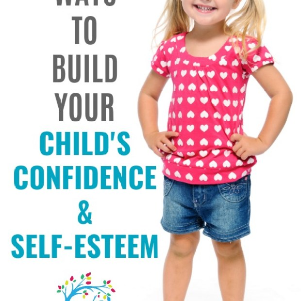 Encouraging Children to Have Healthy Self-Esteem; Activities for Kids that Build Confidence