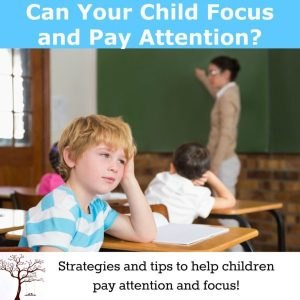 Can Your Child Focus and Pay Attention? Strategies and Tips to build focus and attention