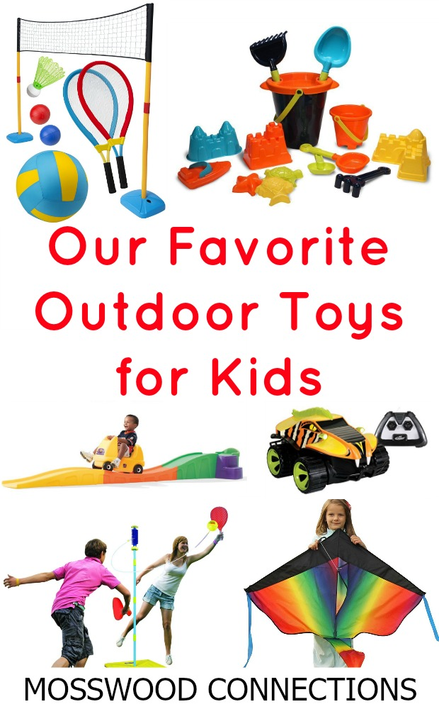 Our Favorite Outdoor Toys for Kids Twelve of our favorite outdoor toys that will keep you children moving and happy. Summer is on the way and it's time to go out and play with outdoor toys!