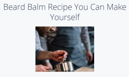 Beard Balm Recipe You Can Make Yourself